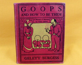 Goops And How To Be Them. Antique Childrens Book By Gelett Burgess. Rare 1900 First Edition 14th Print Kids Book. Childrens Manner Book Gift