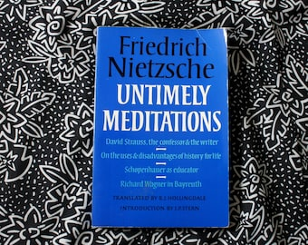 Friedrich Nietzche - Untimely Meditations. Rare Nietzsche Essays Existential Literature. Translated By R.J. Hollingdale