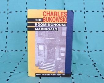 The Roominghouse Madrigals By Charles Bukowski. Early Poems 1946-1966 8th Printing Trade Paperback Black Sparrow Press. Bukowski Poetry