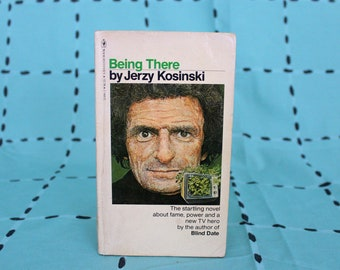 Being There By Jerzy Kosinski Vintage Paperback Book. 1970s Vintage Hilarious Novel. Peter Sellers Comedy. Being There Book