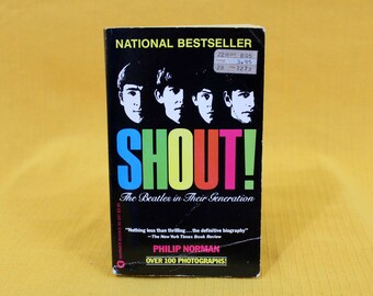 Shout! The Beatles In Their Generation By Philip Norman Rare 1982 First Edition Paperback Beatles Biography Book. Beatles Christmas Gift
