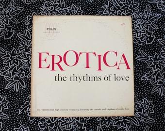 Erotica - The Rhythms Of Love - Vintage Vinyl LP Record Album. 1962 Fax Records. Ultra Rare Sex Sounds Mid Century Erotica LP