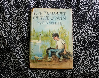 Trumpet Of The Swan By E.B. White. Vintage Childrens Hardcover Collectible. 1970 First Book Club Edition Hardcover. EB White First Edition