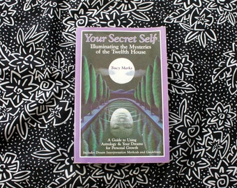 Your Secret Self - Illuminating The Mysteries Of The Twelfth House By Tracy Marks. Vintage 1989 Dream Interpretation Astrological Book