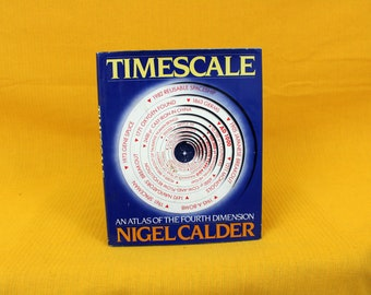 Timescale - An Atlas Of The Fourth Dimension By Nigel Calder. Science Evolution History Of Time Hardcover Book. 1983 First Edition.