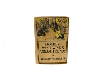Mother West Wind's Animal Friends By Thornton Burgess. 1925 Antique Children's Bedtime Story Book. Peter Cottontail Author