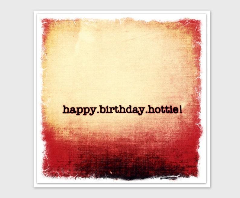 Happy Birthday Hottie Fun Unique Card Guy Girl