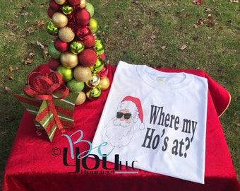 christmas shirt where my hos at funny christmas shirt christmas pajamas matching shirts family shirts funny christmas shirt santa