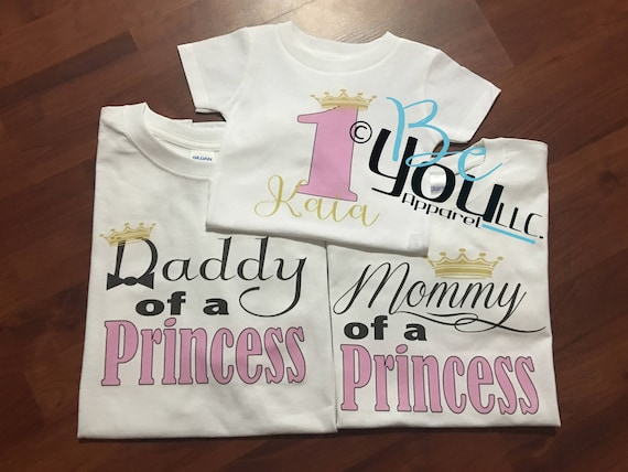 FIRST BIRTHDAY SHIRT Mommy Of A Princess Daddy
