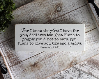 For I know the Plans I Have For You, Jeremiah 29:11, Bible Verse Sign, Scripture Wood Sign, Bible Wood Sign, Christian Wood Signs