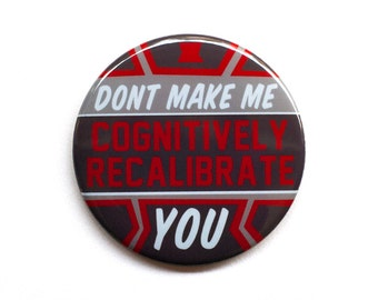 Don't Make Me Cognitively Recalibrate You Button | Superhero Button | Superhero Pinback | Superhero Badge