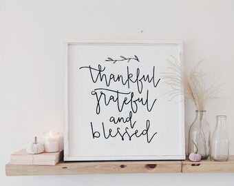 thankful grateful and blesses black and white wood sign