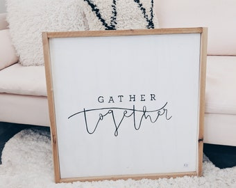 gather together black and white wooden sign