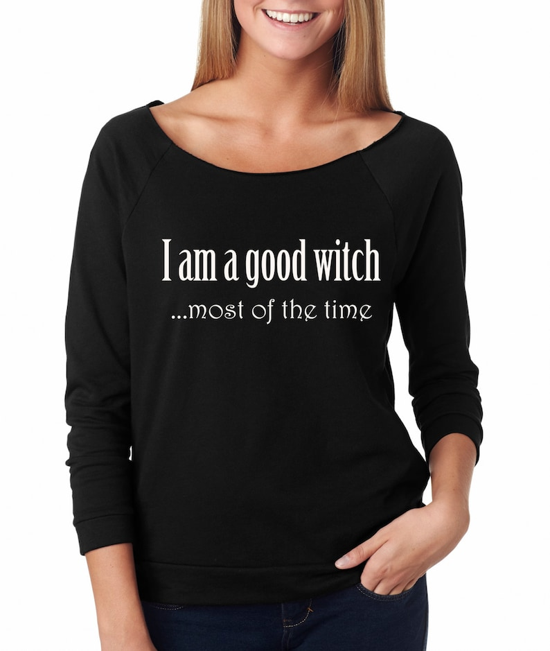 Halloween I am a GOOD Witch MOST of the time  Halloween image 0