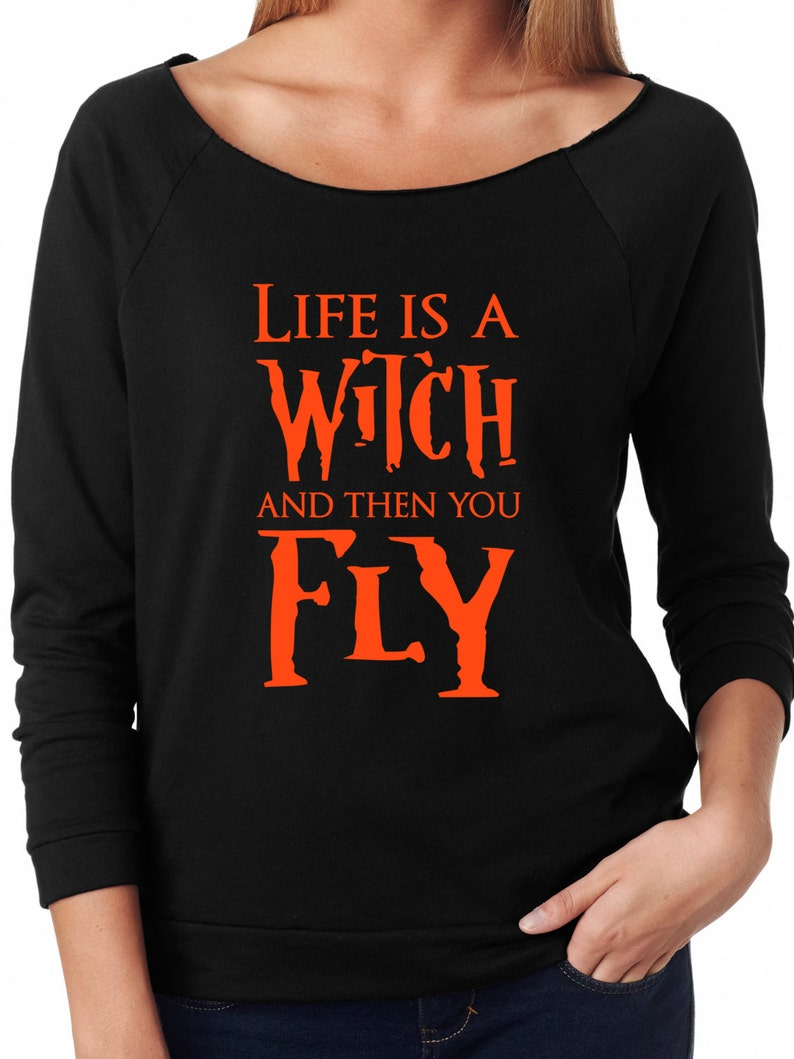 Life is a Witch and Then You FLY Halloween Sweatshirt image 0