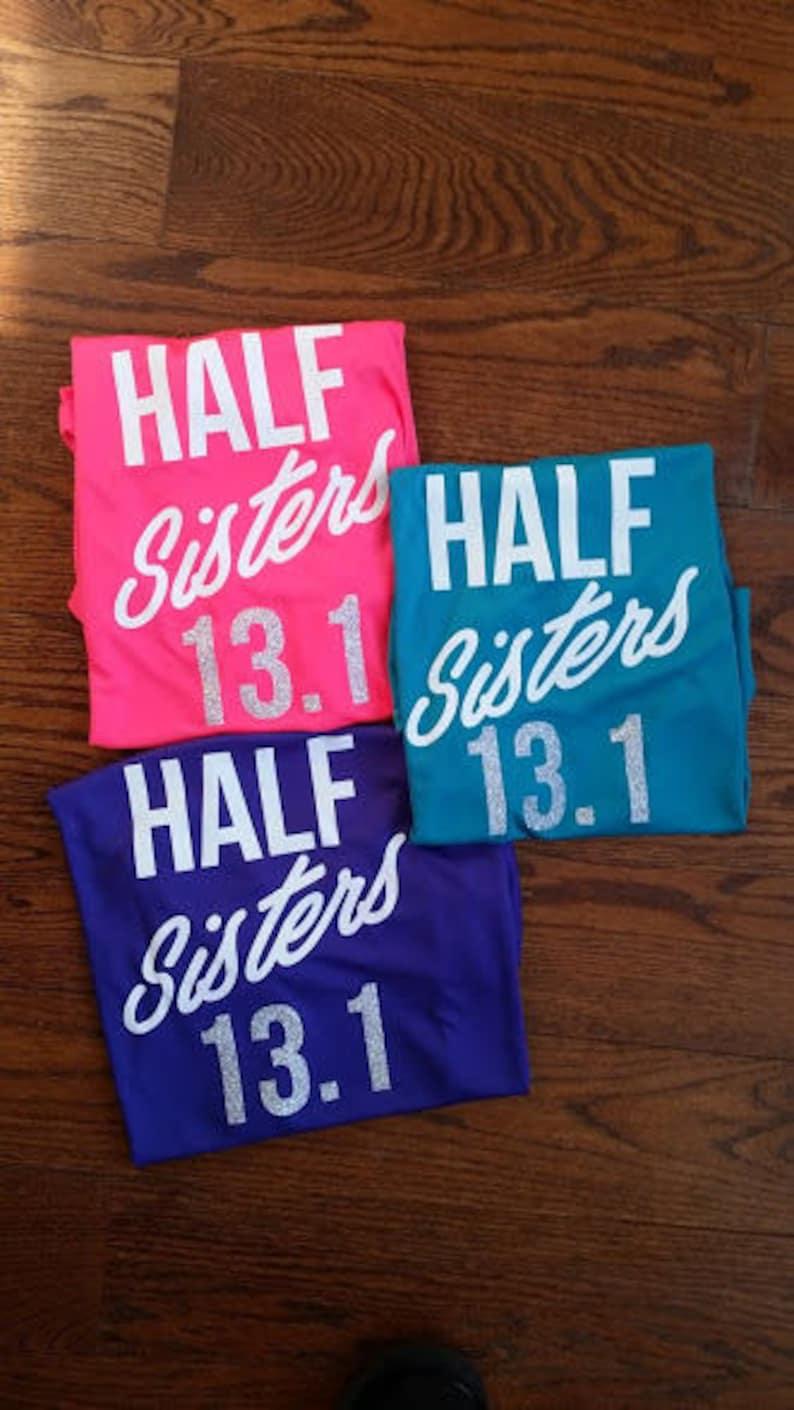 Half Sisters 13.1 Running Tee Shirt Half Marathon Shirt image 0
