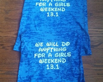 We will do Anything for a Girls Weekend Burnout Half Marathon Running Tank Disney Tank Disney Princess Running Tank Disney Running Tank