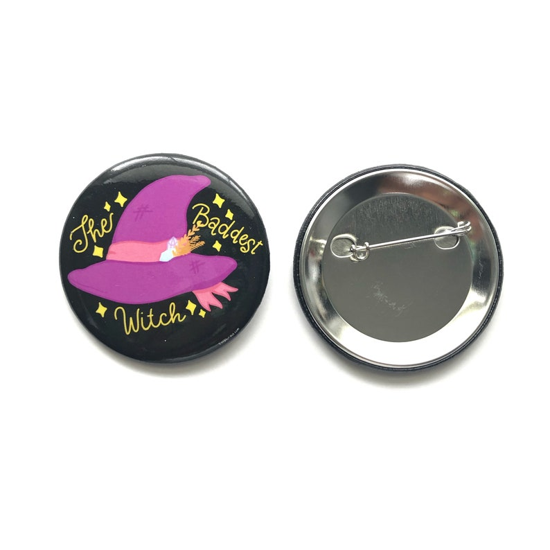 The Baddest Witch Pinback Halloween Pin by Siyo Boutique