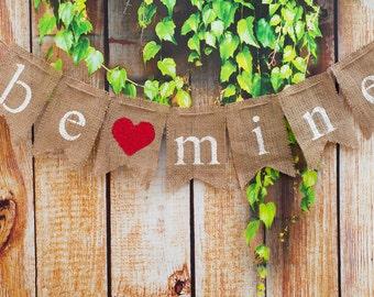 Be Mine Burlap Valentine Banner, Valentine's Day Banner, Valentine Photo Prop B002
