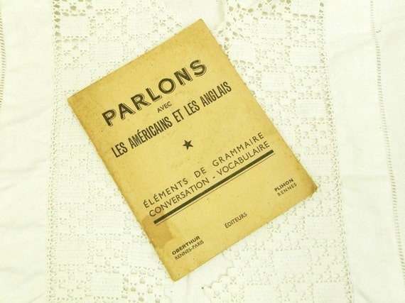 """Vintage French English Learning Book """"Parlons avec les Américans at les Anglais.""""Speaking with the Americans and the English WW2 / Militaria"""