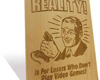 Reality Bytes etched on a Wooden Plaque