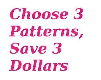 Choose 3 Patterns, Save 3 Dollars