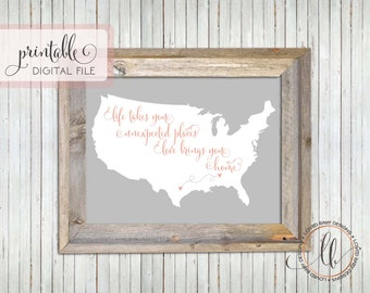Map Print, Going Away Gift, Life Takes You Unexpected Places, Love Brings You Home - Long Distance, Printable Digital File, Personalized
