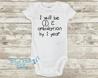 Physical therapy PT baby bodysuit ambulation I will be independent with ambulation by 1 year ®