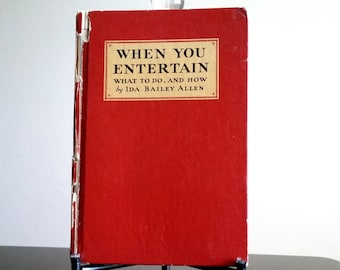 When You Entertain, What to Do and How by Ida Bailey Allen for Coke Cola Company ©1932