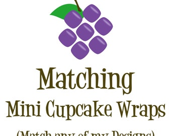 Matching Cupcake Wrappers - Made to Match any Design in my Store - Personalized Birthday Party Cupcake Wraps - a Digital Printable File