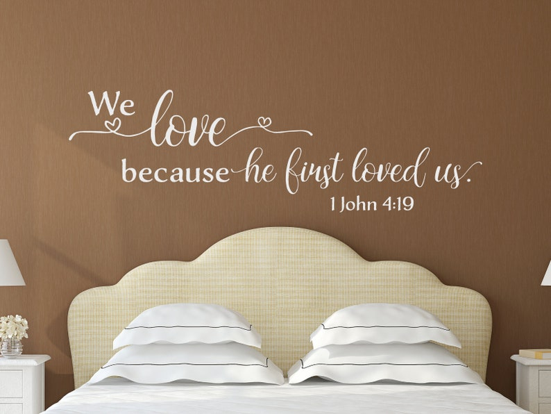We love because   He first loved us -1 John 4:19 -#2 -Inspirational Wall  Decal- Christian Scripture Bible Verse Wall Art -Vinyl Wall Sticker