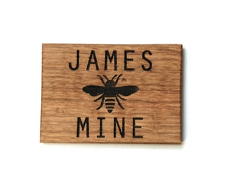 Personalised Bee Mine Magnet - Boyfriend Gift - Girlfriend Gift - Oak Magnet - Gifts for Him - Gifts For Her - Personalized Magnet - Bespoke