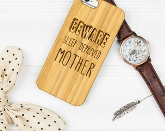 Beware Sleep Deprived Mother iPhone Six Case - Mother's Day Gift - New Mummy Gift - Baby Shower Gift - Gift for Mum - Gift for expectant mum