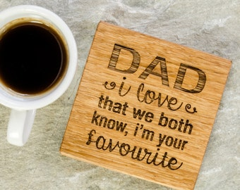 I'm Your Favourite Coaster - Ideal Birthday Gift - Personalised Grandparent Gift - Dad Gift - Wooden Coaster - Coaster for Dad