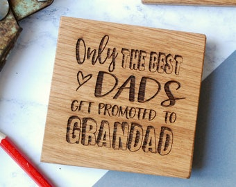 Only The Best Dads Coaster - Father's Day - Gift for Him - Gift for Dad - Gift for Grandad - Grandpa - Personalised Coaster - Wooden Coaster
