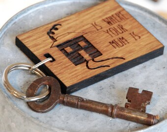 Home Is Where Your Mum Is Keyring - Mum Keyring - Gift for Mum - Wooden Keyring - Wood Keyring - Personalised Keyring - Gift for Her - Oak