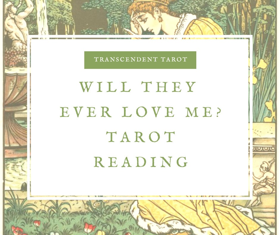 Will They Ever Love Me? Tarot Reading | Divination | Love