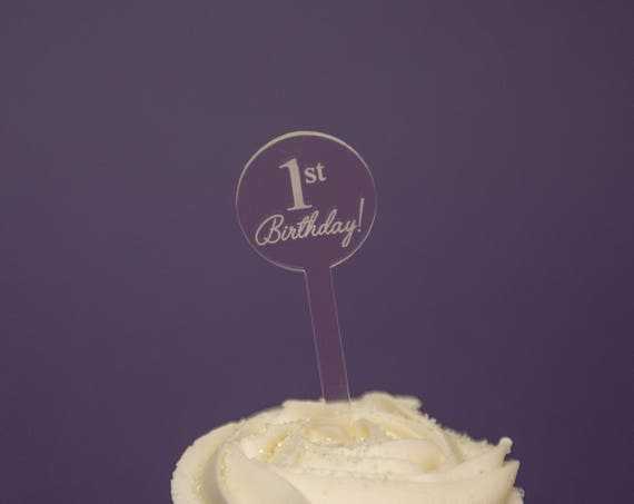 25 Birthday Cupcake Toppers Custom Etched Clear Acrylic, Laser Cut Decor Dessert 1st First Birthday