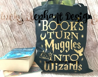 Books Turn Muggles into Wizards Bag - Books Turn Muggles into Wizards Bag - Harry Potter Tote - Harry Potter Bag