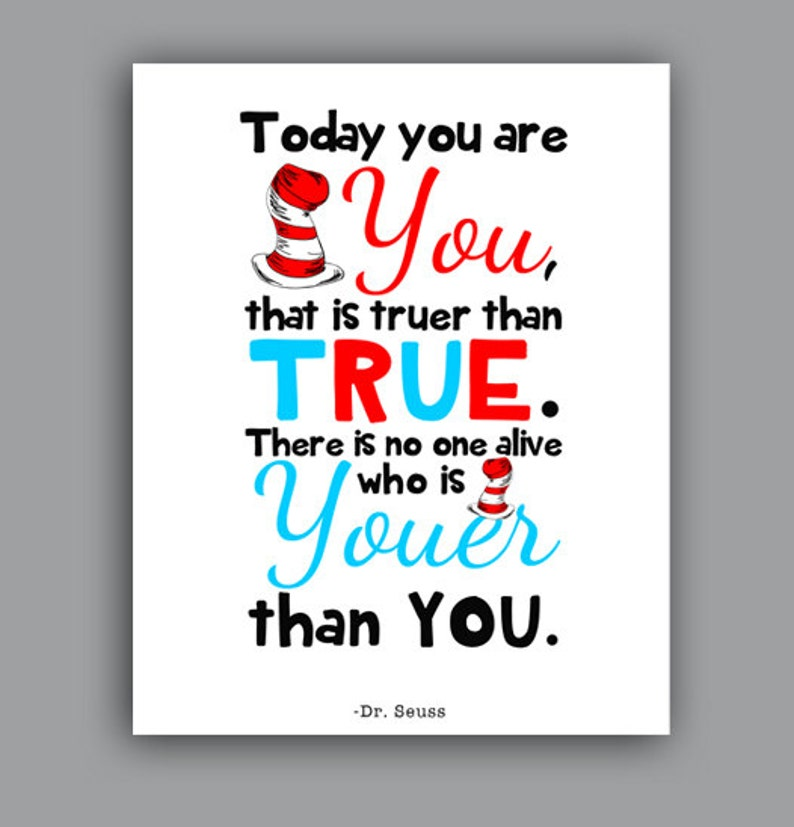 photograph regarding Printable Dr Seuss Quotes called Printable Dr Seuss Quotation - Nursery Estimate - Nowadays oneself are By yourself, that is more true than genuine. There is no a person alive who is Youer than On your own.