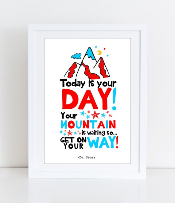 Printable Dr Seuss Quote Today Is Your Day Your Mountain Is Etsy