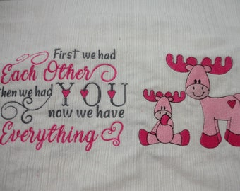 Mama Moose Baby, First we had Each Other then we had You now we have Everything Embroidery Digital File 5x7
