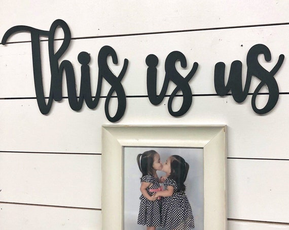 This is us sign-this is us wood sign-this is us show-gallery wall sign-wood cutout decor