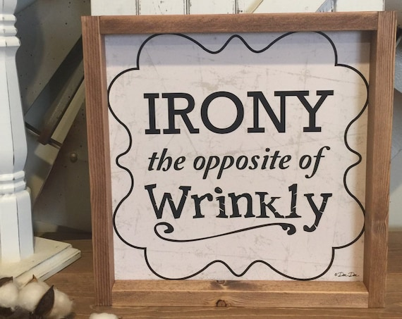 Irony is the opposite of Wrinkly Print - Laundry Room Sign - Rustic Laundry Room Print -  Laundry Sign
