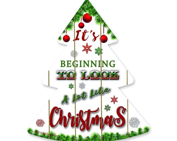 It's beginning to look at lot like Christmas Sign- Wooden Christmas Tree- Farmhouse Christmas Sign- Christmas Tree Cutout