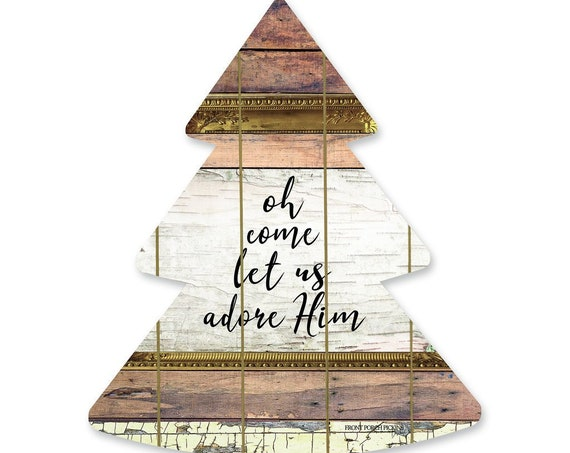 Oh Come Let Us Adore Him Sign- Wooden Christmas Tree- Farmhouse Christmas Sign