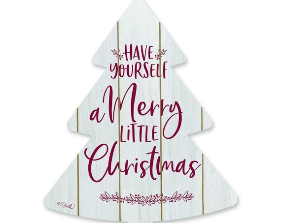 Have Your Self a Merry Little Christmas Sign- Wood Christmas Tree Sign