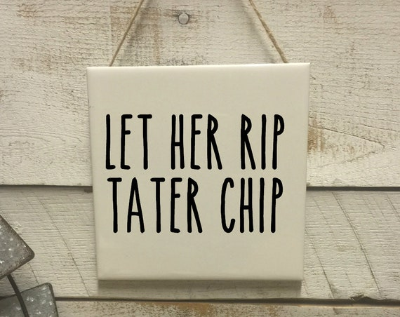 Let Her Rip Tater Chip Sign-Gift for Hubby-Let her rip-Toilet Decor-Rae Dunn Font-Funny Bathroom Signs-Rustic Bathroom Sign-Funny Bathroom