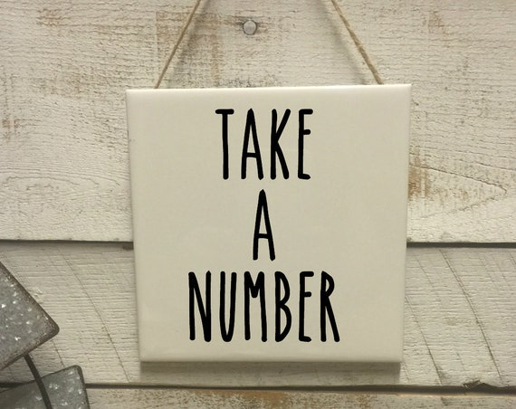 Take a Number Sign-Gag Gift Sign-Funny Bathroom Signs-Rae Dunn Inspired-Toilet Decor-Rustic Bathroom Decor