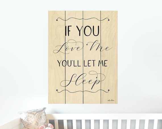 Let Me Sleep Wall Art-If You Love me let me sleep  Sign-Nursery Wall Decor-Pallet Wood Sign-Pallet Wall Art-Pallet Wall Decor-Wood Pallet
